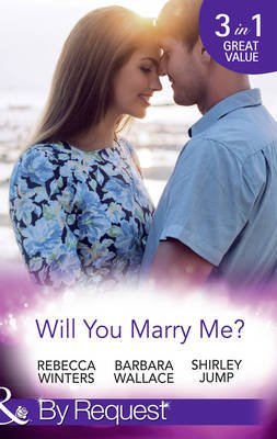 Will You Marry Me? - A Marriage Made in Italy / the Courage to Say Yes / the Matchmaker's Happy Ending (Electronic book...