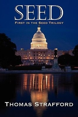 Seed - First in the Seed Trilogy (Paperback): Thomas Strafford