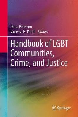 Handbook of Lgbt Communities, Crime, and Justice (Paperback): Dan A Peterson, Vanessa R. Panfil