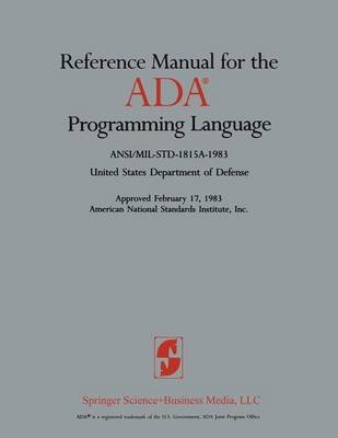 Reference Manual for the Ada Programming Language (Paperback): United States Department of Defense