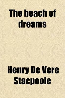 The Beach of Dreams (Paperback): Henry de Vere Stacpoole