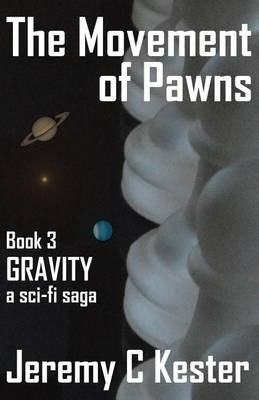 The Movement of Pawns - Gravity 3 (Paperback): Jeremy C. Kester