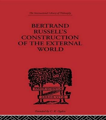 Bertrand Russell's Construction of the External World (Electronic book text): Charles A. Fritz