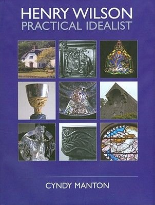 Henry Wilson - Practical Idealist (Hardcover, New): Cyndy Manton