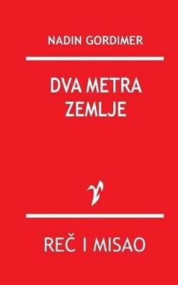 Dva Metra Zemlje (Serbian, Paperback): Nadin Gordimer