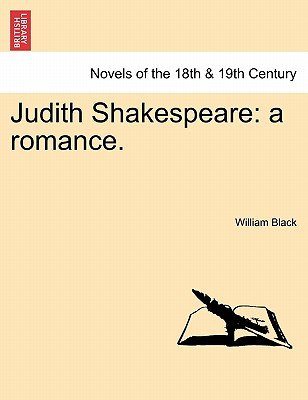 Judith Shakespeare - A Romance. (Paperback): William Black