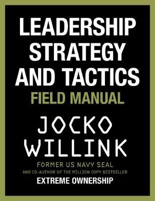 Leadership Strategy and Tactics - Field Manual (Hardcover): Jocko Willink