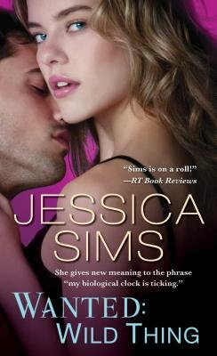 Wanted: Wild Thing (Paperback): Jessica Sims