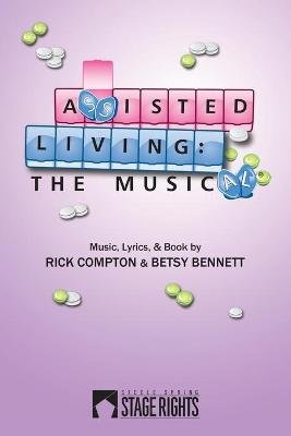 Assisted Living - The Musical (Paperback): Rick Compton, Betsy Bennett