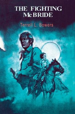 The Fighting McBride (Paperback): Terrell L. Bowers