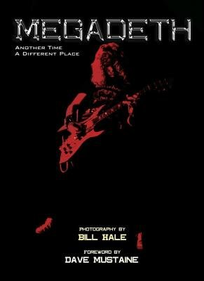 Megadeth - Another Time, a Different Place (Paperback, New): Bill Hale