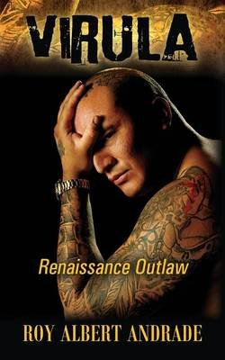 Virula - Renaissance Outlaw (Paperback): Roy Albert Andrade