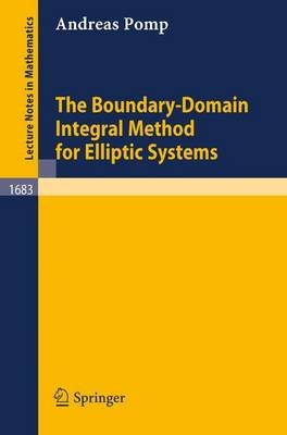 The Boundary-Domain Integral Method for Elliptic Systems - With Application to Shells (Electronic book text): Andreas Pomp