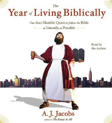 The Year of Living Biblically - One Man's Humble Quest to Follow the Bible as Literally as Possible (Abridged, Standard...