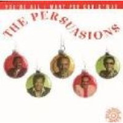 Persuasions - You're All I Want For Christmas (CD): Persuasions