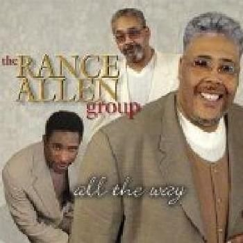 Rance Allen Group - All The Way CD (2002) (CD): Rance Allen Group