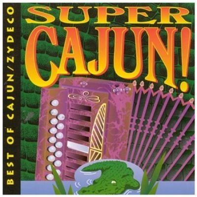 Super Cajun-Best Of Cajun/Zyde CD (1996) (CD): Various Artists
