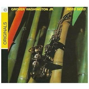 Grover Washington - Reed Seed (CD, Rmst Dig): Grover Washington
