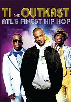 Various Artists - ATL's Finest Hip Hop - T.I. And Outkast (DVD): Ti, Outkast, Jay-Z, P. Diddy