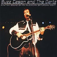 By:Buzz Cason And The Dartz - Rhythm Bound On an American Saturday Night (CD): By:Buzz Cason And The Dartz