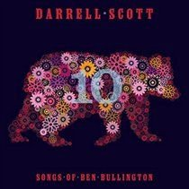 Darrell Scott - 10 (Songs of Ben Bullington) (CD): Darrell Scott