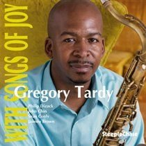 Gregory Tardy - With Songs of Joy (CD): Gregory Tardy