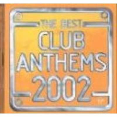 Best Club Anthems In The WorldEver 2002 (CD): Various