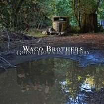 Waco Brothers - Going Down in History (Vinyl record): Waco Brothers
