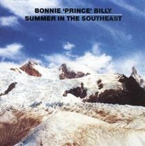 Bonnie Prince Billy - Summer in the Southeast (CD): Bonnie Prince Billy
