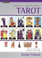 The complete illustrated guide to tarot (Hardcover): Rachel Pollack