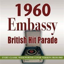 1960 Embassy British Hit Parade (Every Classic Woolworths Cover Version from 1960) (CD): Various Artists
