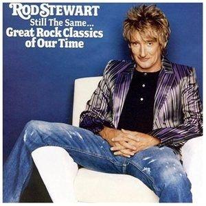 Rod Stewart - Still The Same:great Rock Classics O CD (2013) (CD): Rod Stewart