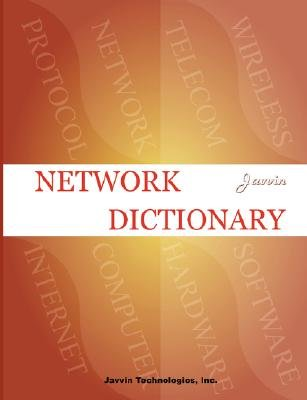 Network Dictionary (Paperback): Javvin Www Networkdictionary Com