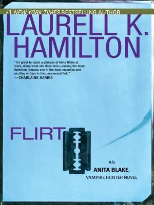 Flirt (Electronic book text): Laurell K. Hamilton