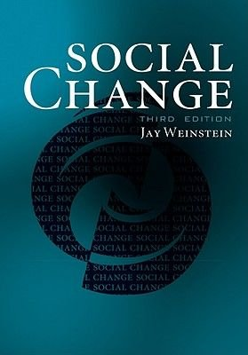 Social Change (Paperback, Third Edition): Jay A. Weinstein