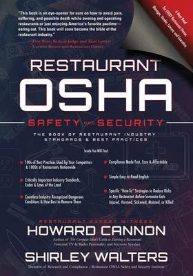 Restaurant OSHA Safety and Security - The Book of Restaurant Industry Standards & Best Practices (Paperback): Howard Cannon,...