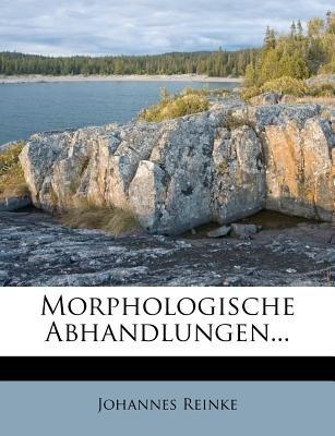 Morphologische Abhandlungen... (English, German, Paperback): Johannes Reinke