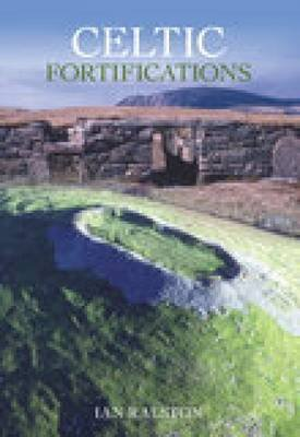 Celtic Fortifications (Paperback): Ian Ralston