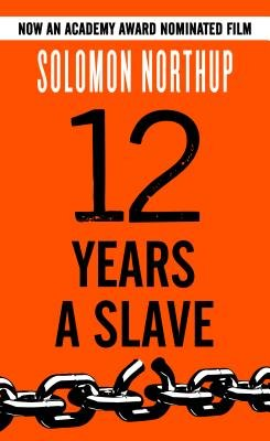 Twelve Years a Slave (Hardcover): Solomon Northup