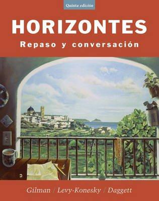 Horizontes - Repaso y Conversacion (Spanish, Paperback, 5th Revised edition): Graciela Ascarrunz Gilman, Nancy Levy-Konesky,...