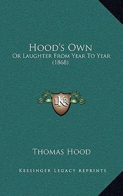 Hood's Own - Or Laughter from Year to Year (1868) (Hardcover): Thomas Hood