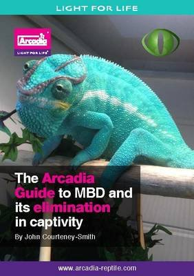The Arcadia Guide to MBD and Its Elimination in Captivity (Paperback): John Courteney-Smith