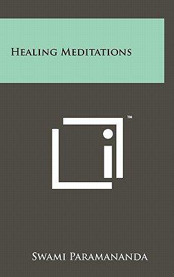 Healing Meditations (Hardcover): Swami Paramananda