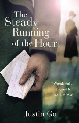 The Steady Running of the Hour (Paperback): Justin Go