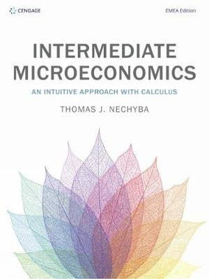 Intermediate Microeconomics - An Intuitive Approach with Calculus (Paperback): Thomas Nechyba