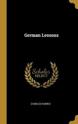 German Lessons (Hardcover): Charles Harris