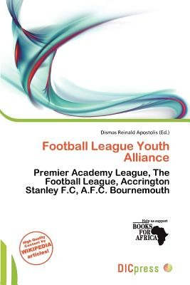 Football League Youth Alliance (Paperback): Dismas Reinald Apostolis