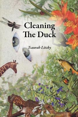 Cleaning the Duck (Paperback): Tsaurah Litzky