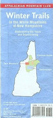 Winter Trails in the White Moutains of New Hampshire - Backcountry Ski Tours and Snowshoeing (Sheet map, folded): Appalachian...