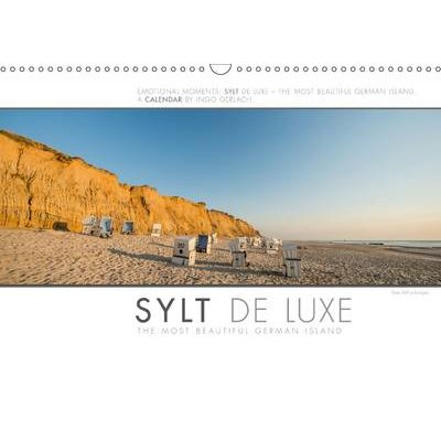 Emotional Moments: Sylt de Luxe - The Most Beautiful German Island / UK-Version 2017 - The Luxurious and Exclusive Part of the...